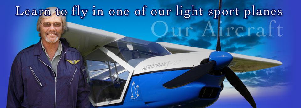 Learn to fly light sport planes or microlight aircraft with us!